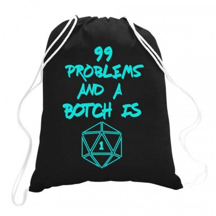 99 Problems And A Botch Is One Drawstring Bags Designed By S4bilal