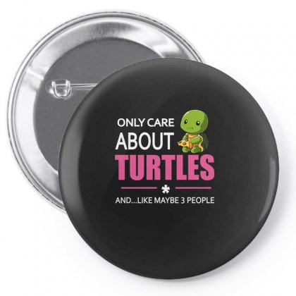 Only Care About Turtles And... Like Maybe 3 People Pin-back Button Designed By Hoainv