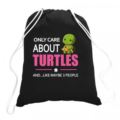 Only Care About Turtles And... Like Maybe 3 People Drawstring Bags Designed By Hoainv