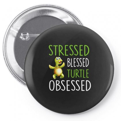 Stressed Blessed Turtle Obsessed Pin-back Button Designed By Hoainv