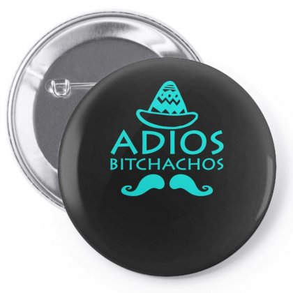 Adios Bitchachos Pin-back Button Designed By S4bilal