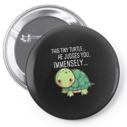 This Tiny Turtle He Judges You Immensely Pin-back Button Designed By Hoainv