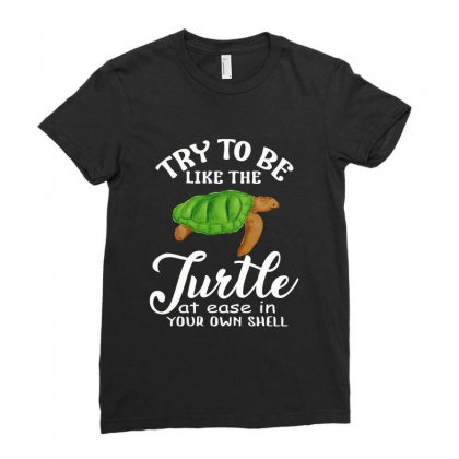 Try To Be Like The Turtle At Ease In Your Own Shell Ladies Fitted T-shirt Designed By Hoainv