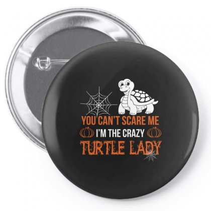 You Can't Scare Me I'm The Crazy Turtle Lady Halloween Pin-back Button Designed By Hoainv