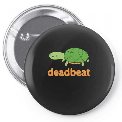 Deadbeat Turtle Pin-back Button Designed By Hoainv