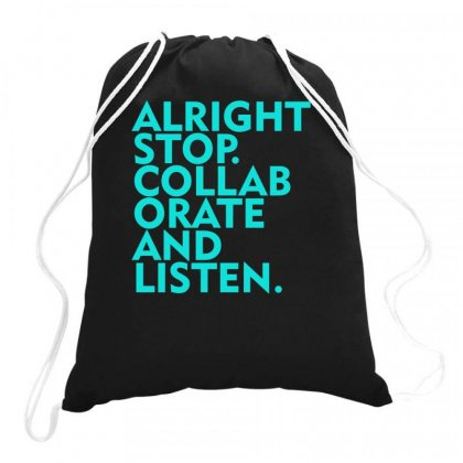 Alright Stop Collaborate And Listen Drawstring Bags Designed By S4bilal