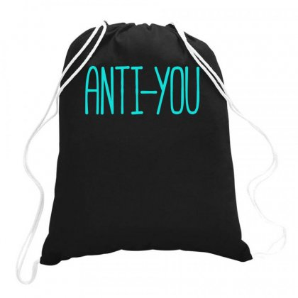 Anti You Drawstring Bags Designed By S4bilal