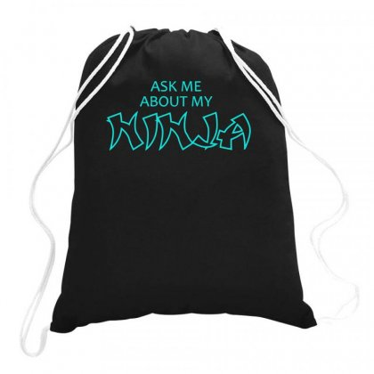Ask Me About My Ninja Drawstring Bags Designed By S4bilal