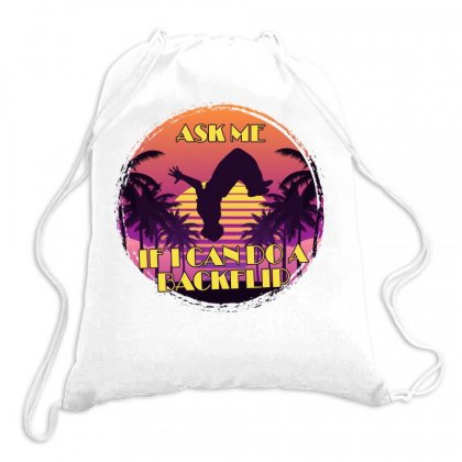 Ask Me If I Can Do A Backflip Drawstring Bags Designed By Gurkan