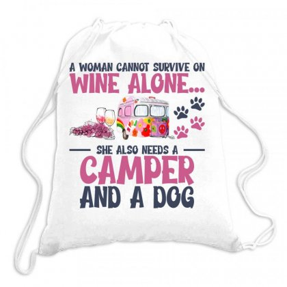 A Woman Cannot Survive On Wine Alone She Also Needs A Camper And A Dog Drawstring Bags Designed By Gurkan