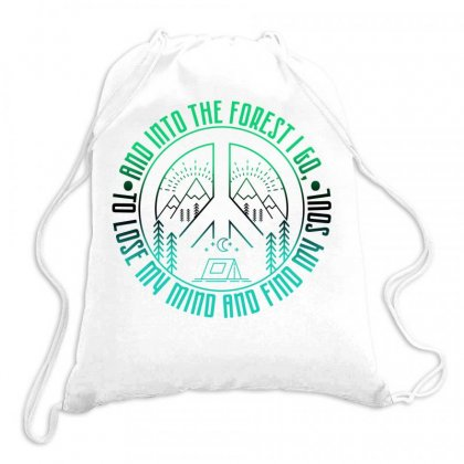 And Into The Forest I Go To Lose My Mind And Find My Soul For Light Drawstring Bags Designed By Gurkan