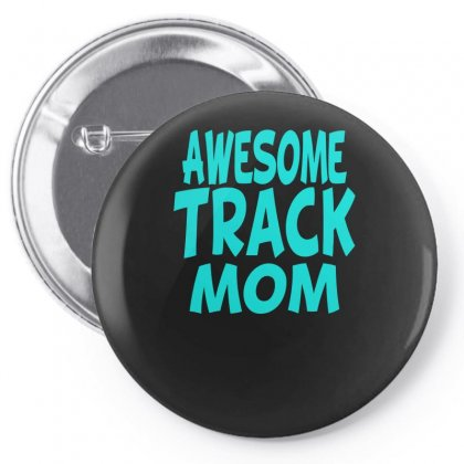 Awesome Track Mom Pin-back Button Designed By S4bilal
