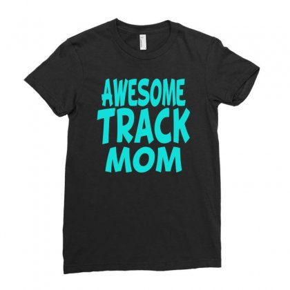 Awesome Track Mom Ladies Fitted T-shirt Designed By S4bilal