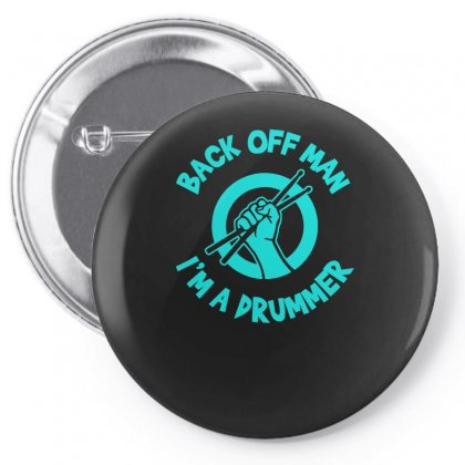 Back Off Man, I'm A Drummer Pin-back Button Designed By S4bilal