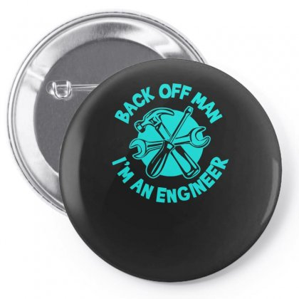 Back Off Man, I'm An Engineer Pin-back Button Designed By S4bilal