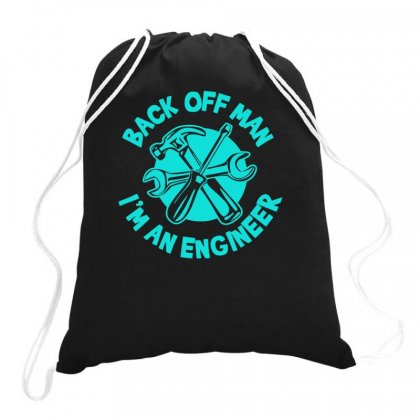 Back Off Man, I'm An Engineer Drawstring Bags Designed By S4bilal