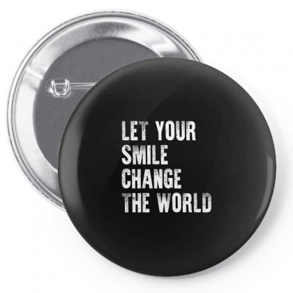 Let Your Smile Change The World Shirt Pin-back Button Designed By Faical