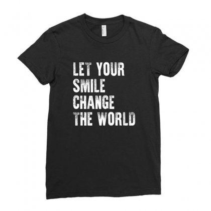 Let Your Smile Change The World Shirt Ladies Fitted T-shirt Designed By Faical