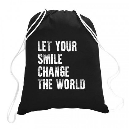 Let Your Smile Change The World Shirt Drawstring Bags Designed By Faical
