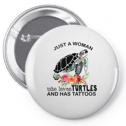 Just A Woman Who Love Turtles And Has Tattoos Pin-back Button Designed By Hoainv