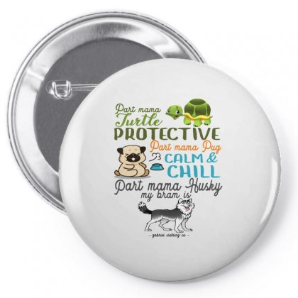 Part Mama Turtle Protective. Part Mama Pug Calm & Chill. Part Mama Hus Pin-back Button Designed By Hoainv