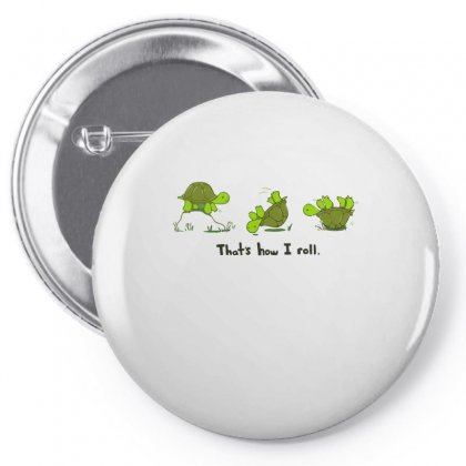 Turtle Funny T Shirt  That's How I Roll Pin-back Button Designed By Hoainv