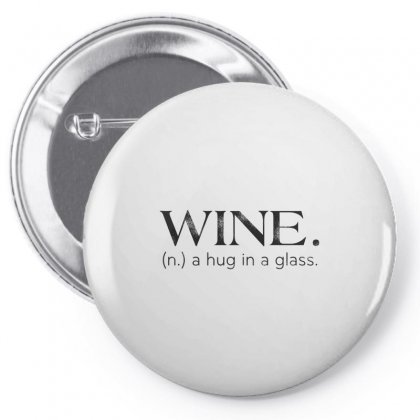 Wine Define A Hug In A Glass Pin-back Button Designed By Hoainv