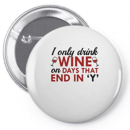 I Only Drink Wine Pin-back Button Designed By Hoainv