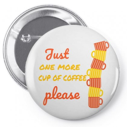 One More Coffee Please Pin-back Button Designed By Ianski