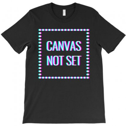 Canvas Not Set Art T-shirt Designed By Artwoman