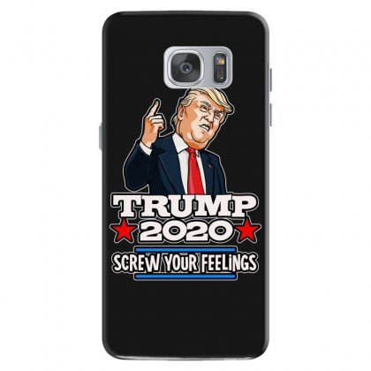 Screw Your Feelings / Trump2020 Samsung Galaxy S7 Case Designed By Tiococacola