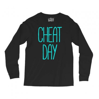 Cheat Day Long Sleeve Shirts Designed By S4bilal