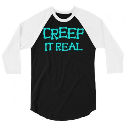 Creep It Real 3/4 Sleeve Shirt Designed By S4bilal