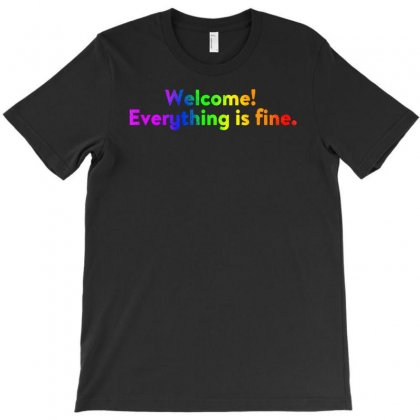 Everything Is Fine T-shirt Designed By Artwoman