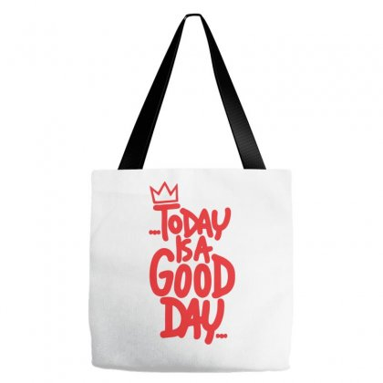 Today Is A Good Day Tote Bags Designed By Farrel T-shirt