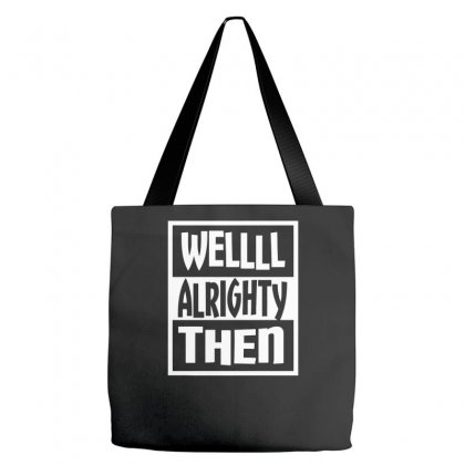 Well Then Tote Bags Designed By Farrel T-shirt