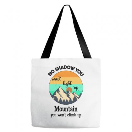 No Shadow You Won't Light Up Mountain Tote Bags Designed By Badaudesign