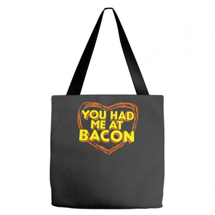 You Had Me At Bacon Tote Bags Designed By Farrel T-shirt