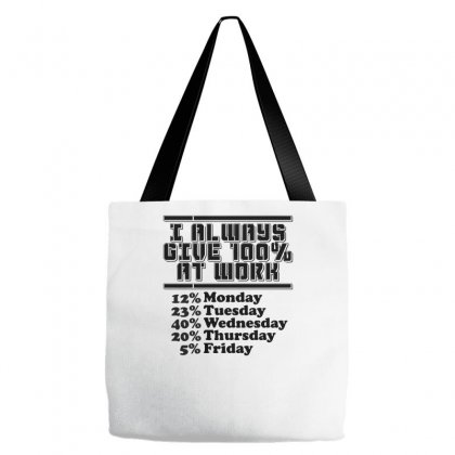 Always Give 100 Percent Tote Bags Designed By Farrel T-shirt