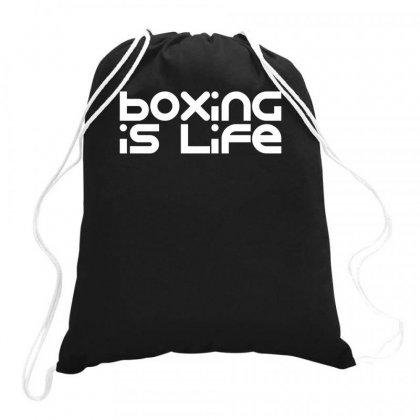 Boxing Is Life Drawstring Bags Designed By Farrel T-shirt