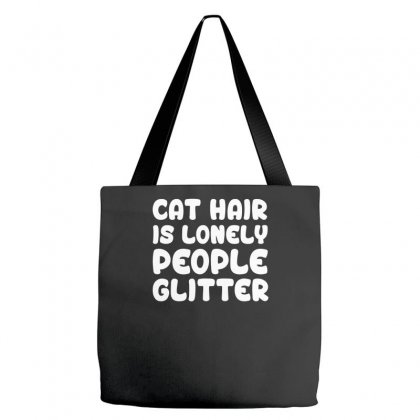 Cat Hair Is Lonely People Glitter Kitten Tote Bags Designed By Farrel T-shirt