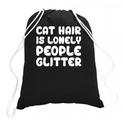 Cat Hair Is Lonely People Glitter Kitten Drawstring Bags Designed By Farrel T-shirt