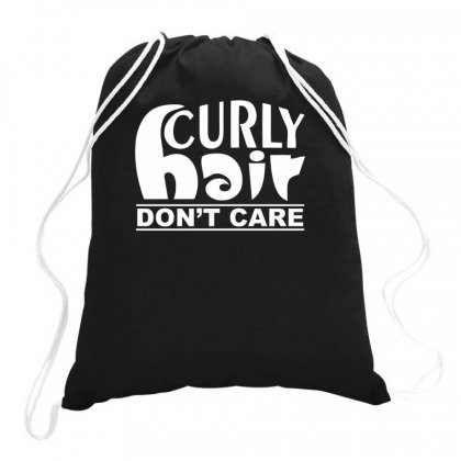 Curly Hair Dont Care Drawstring Bags Designed By Farrel T-shirt