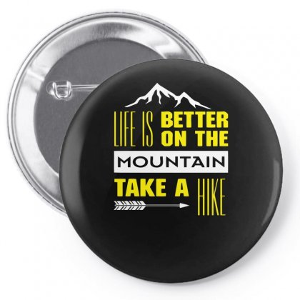 Life Is Better On The Mountain Take A Hike Pin-back Button Designed By Farrel T-shirt