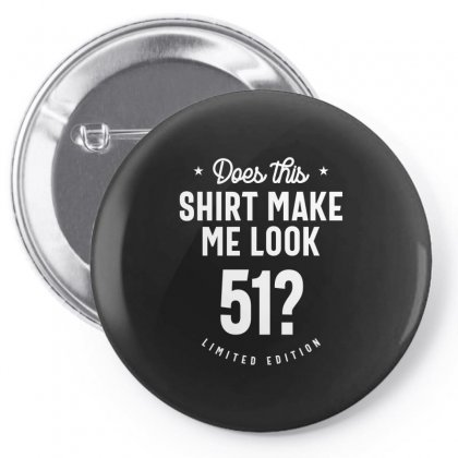51 Year Old - 51st Birthday Funny Gift Pin-back Button Designed By Cidolopez