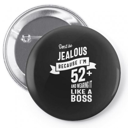 52 Year Old - 52nd Birthday Funny Gift Pin-back Button Designed By Cidolopez