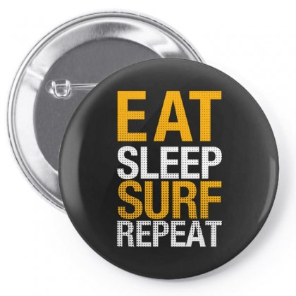 Eat Sleep Surf Repeatfor Dark Pin-back Button Designed By Sengul