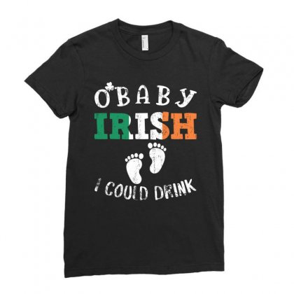 O' Baby Irish I Could Drink Ladies Fitted T-shirt Designed By Sengul