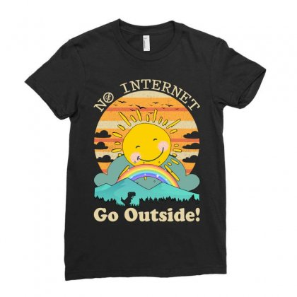 No Internet Go Outside Ladies Fitted T-shirt Designed By Gurkan