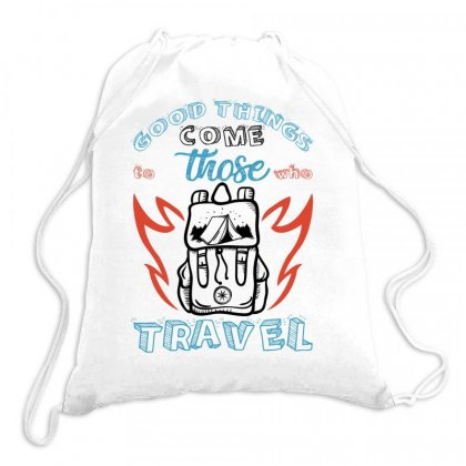 Good Things Come Those To Who Travel For Light Drawstring Bags Designed By Gurkan